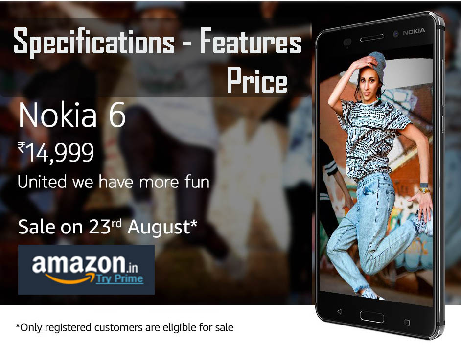 All about Nokia 6 launch offers specs - pros cons - Nokia 6 flipkart deals offers amazon snapdeal - new features of 6 - advantages of 6 - competitors - coupons -discounts -Nokia 6 sensors - gorilla glass -camera specs -processor 6 - 3 GB variant - battery backup - Nokia 6 india launch date prebooking - Nokia 6 best specifications