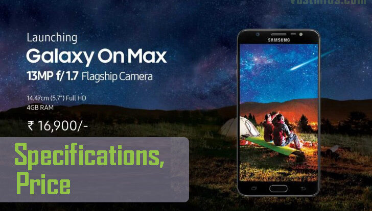 all about Samsung Galaxy On Max launch offers specs - pros cons - SamsungGalaxy On Max flipkart deals offers amazon snapdeal - new features of Galaxy On Max - advantages of Galaxy On Max- competitors - coupons -discounts -Samsung Galaxy On Max sensors - gorilla glass -camera specs -processor Galaxy On Max - 3 GB variant - battery backup - Samsung Galaxy On Max India launch date prebooking - Samsung Galaxy On Max best specifications